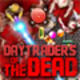 Day Traders Of The Dead